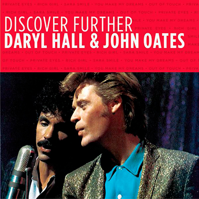 Discover Further: Daryl Hall & John Oates (Remaste
