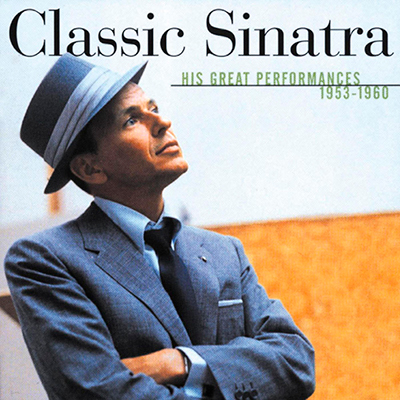 Classic Sinatra: His Great Performances 1953-1960