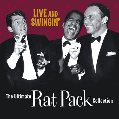 Live and Swingin': The Ultimate Rat Pack Collectio