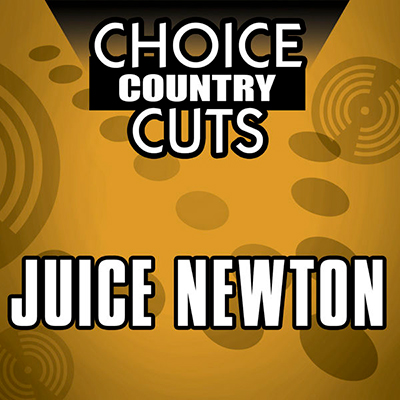 Choice Country Cuts: Juice Newton (Re-Recorded Ver