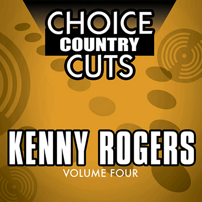 Choice Country Cuts, Vol. 4: Kenny Rogers