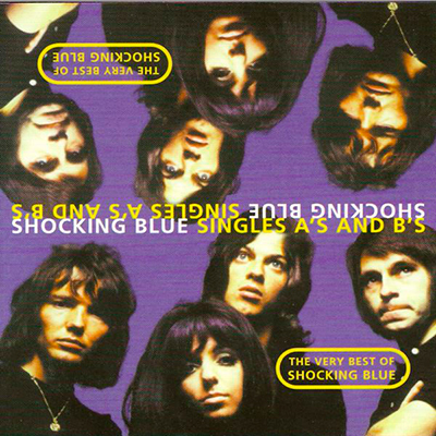 The Very Best of Shocking Blue - Singles A's and B