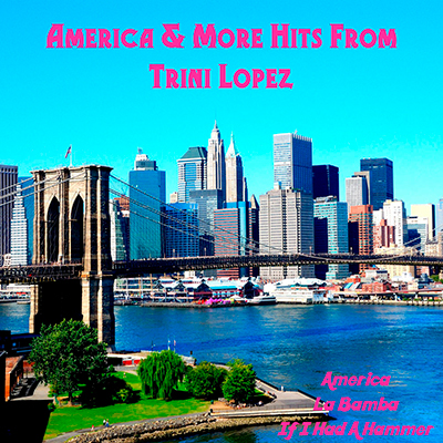 America and More Hits from Trini Lopez