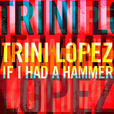 Trini Lopez - If I Had a Hammer