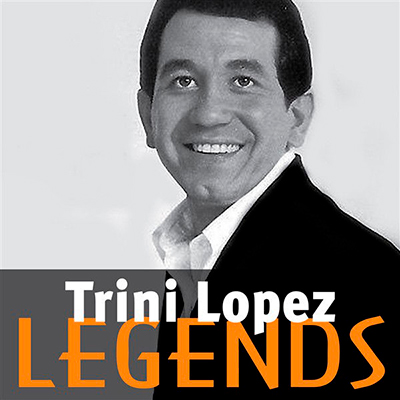 Trini Lopez: Legends