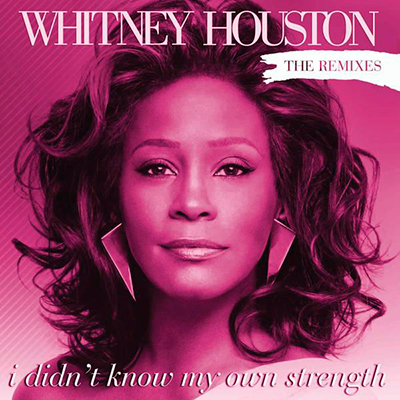 I Didn't Know My Own Strength (The Remixes) - EP