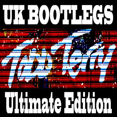 UK Bootlegs (Ultimate Edition)